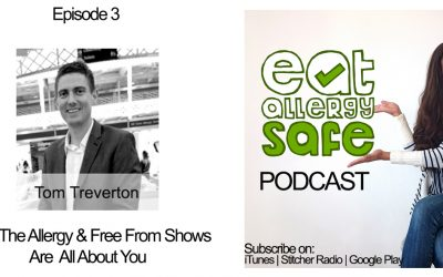 Episode 3: Why The Allergy & Free From Shows Are All About You (Plus FREE Tickets!)