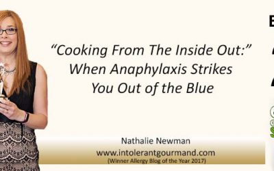 "EAS023: ""Cooking From The Inside Out:"" When Anaphylaxis Strikes You Out of the Blue with Natalie Newman the Intolerant Gourmand"