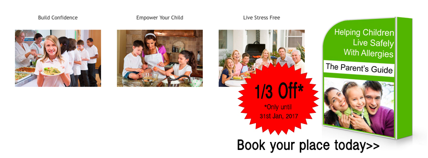 Parent's Guide: Helping Your Child Live Confidently with Allergies Course Sign Up Eat Allergy Safe