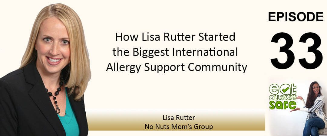EAS 033: How Lisa Rutter Started the Biggest Allergy Support Community (No Nuts Mom's Group)